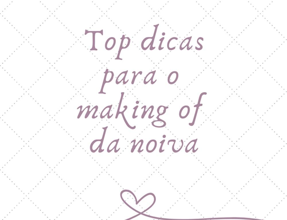 Top dicas para o making of da noiva